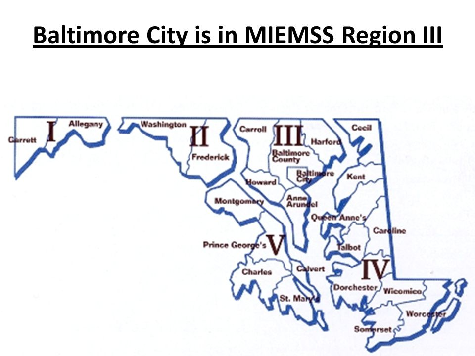 Baltimore City is in MIEMSS Region III