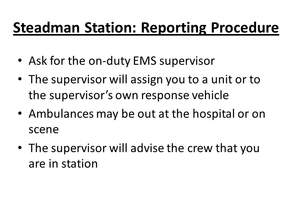 Steadman Station: Reporting Procedure