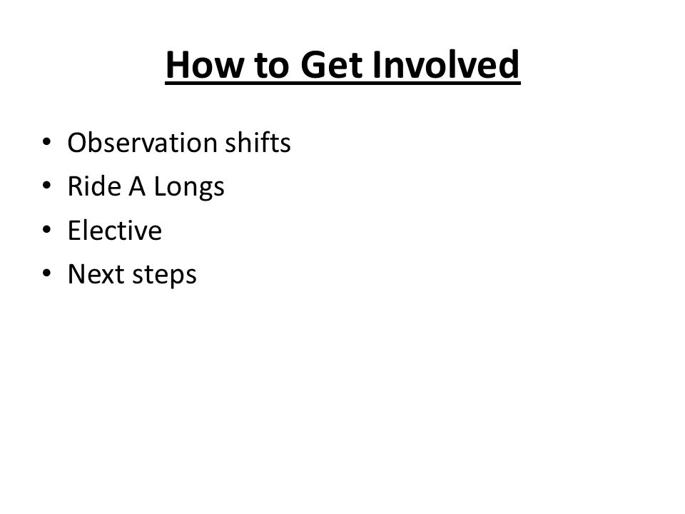 How to Get Involved Observation shifts Ride A Longs Elective