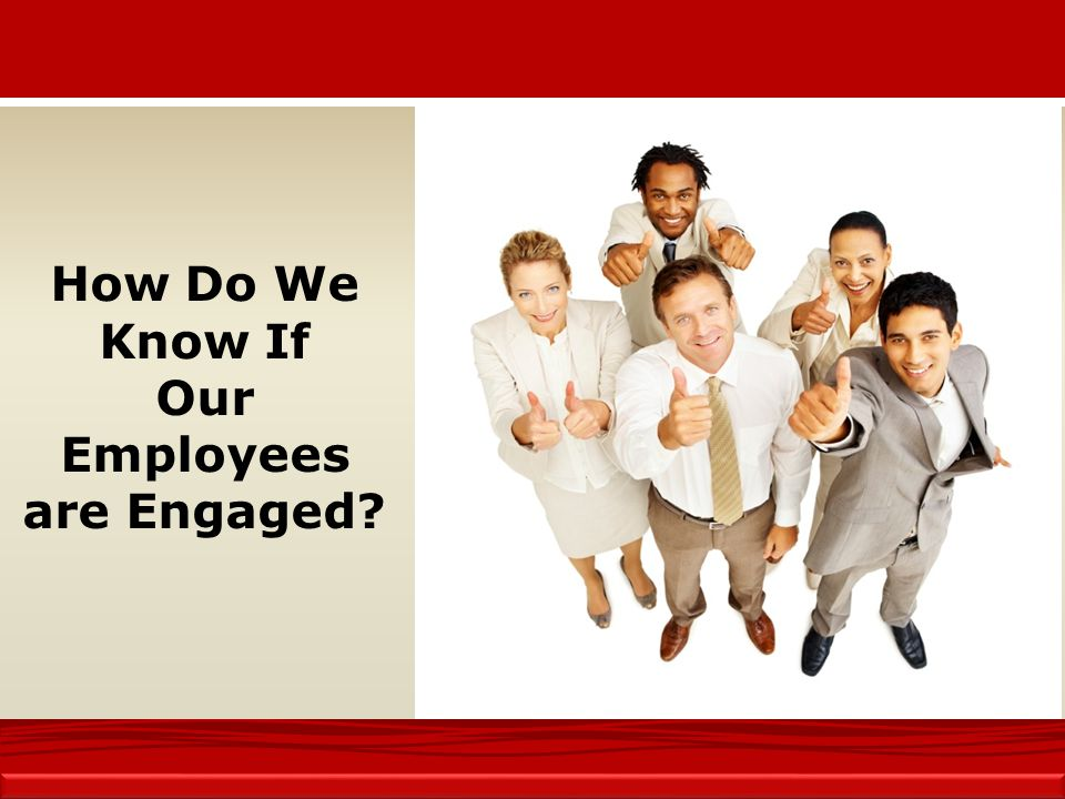 How Do We Know If Our Employees are Engaged