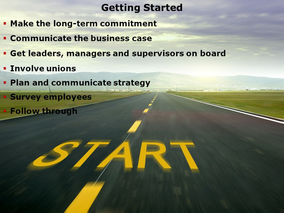 Getting Started Getting Started Make the long-term commitment