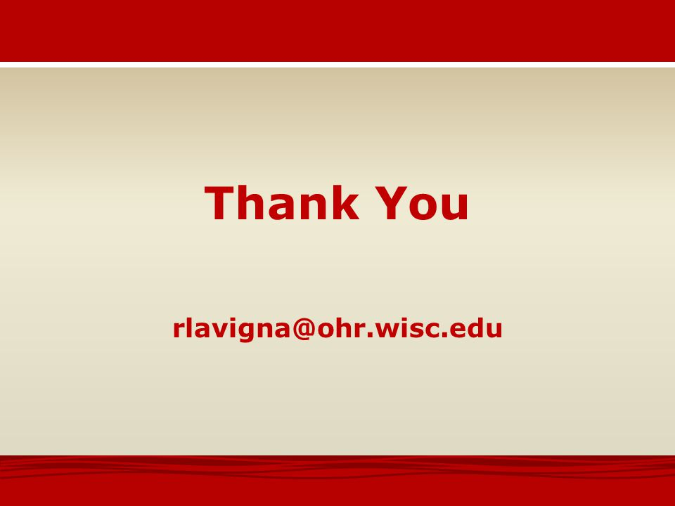 Thank You rlavigna@ohr.wisc.edu