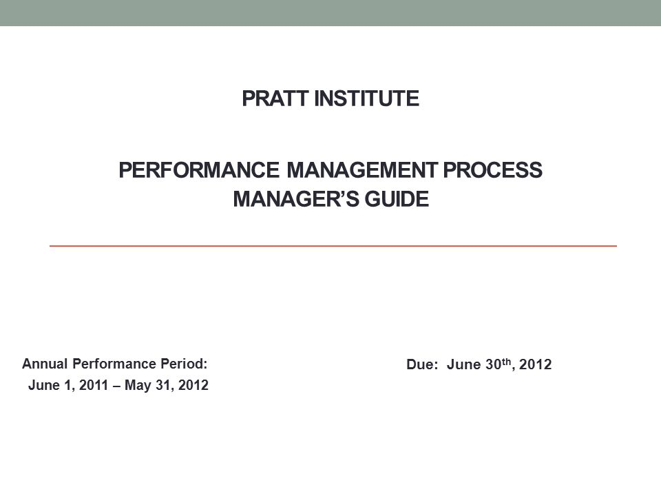 Pratt Institute Performance Management Process Manager's Guide