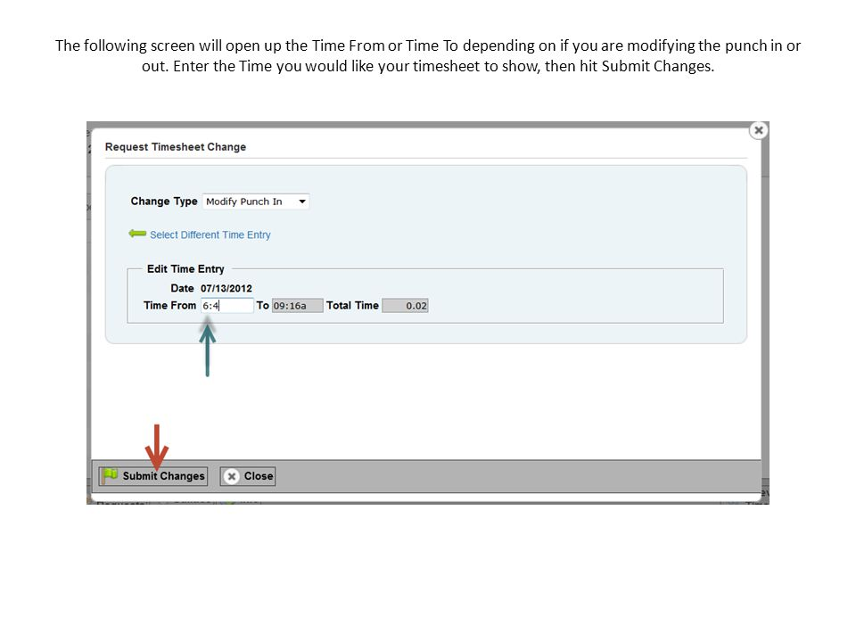 The following screen will open up the Time From or Time To depending on if you are modifying the punch in or out.