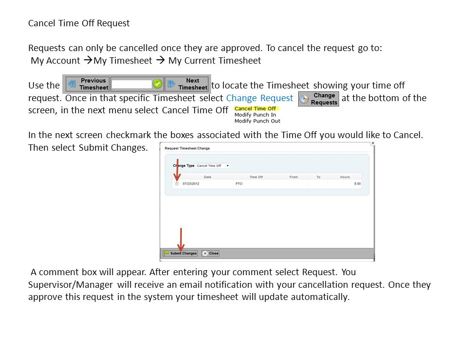Cancel Time Off Request Requests can only be cancelled once they are approved.