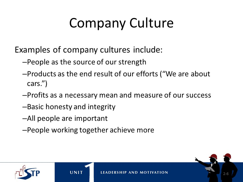 Company Culture Examples of company cultures include: