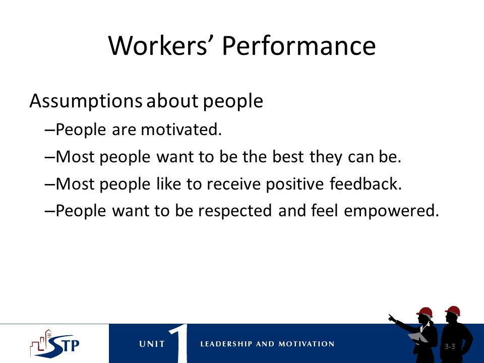 Workers' Performance Assumptions about people People are motivated.
