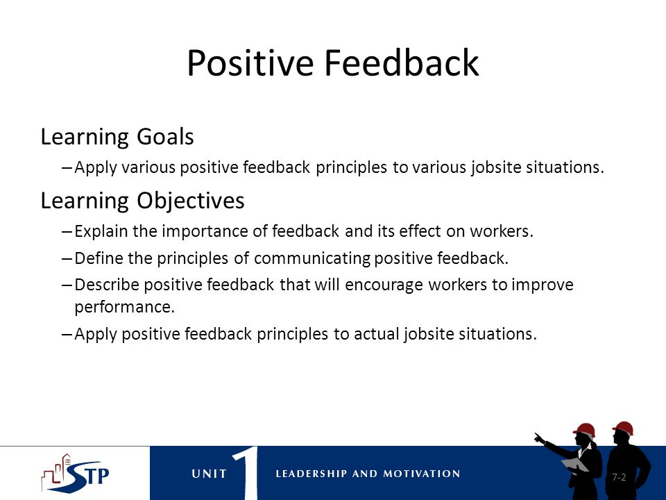 Positive Feedback Learning Goals Learning Objectives