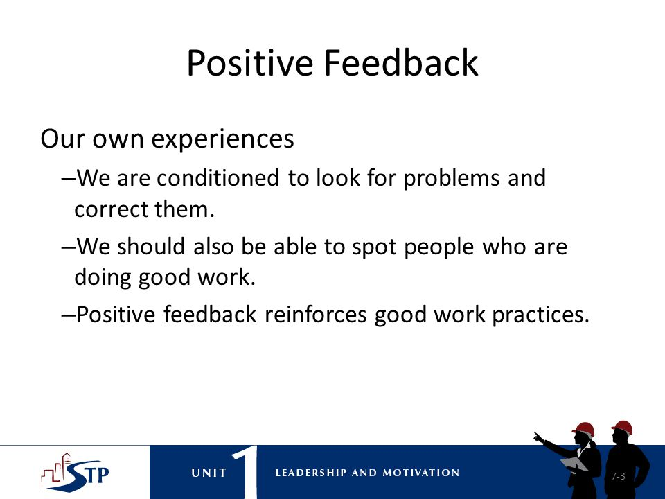 Positive Feedback Our own experiences