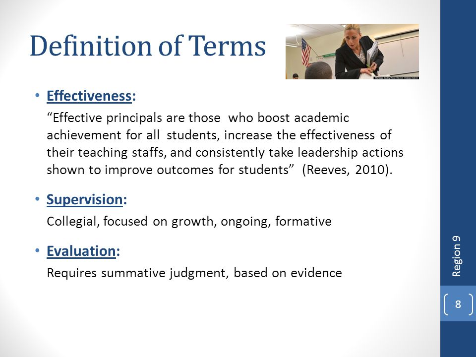 Definition of Terms Effectiveness: Supervision: Evaluation: