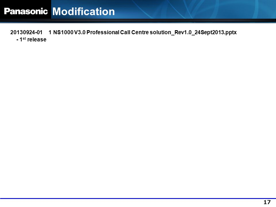 Modification 20130924-01 1 NS1000 V3.0 Professional Call Centre solution_Rev1.0_24Sept2013.pptx. - 1st release.