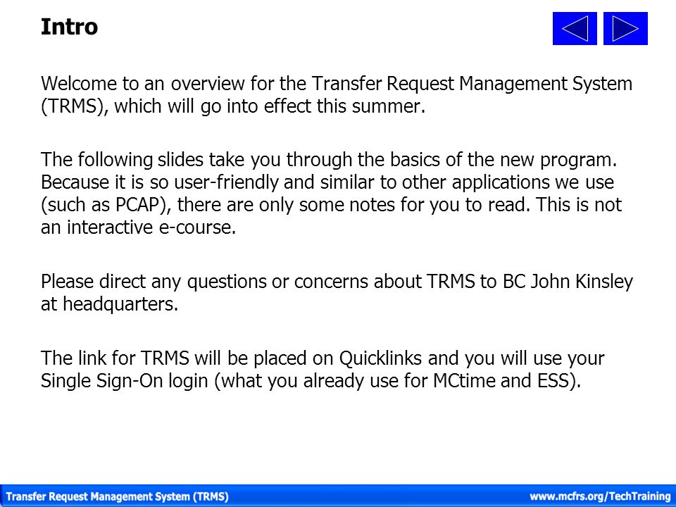 Intro Welcome to an overview for the Transfer Request Management System (TRMS), which will go into effect this summer.