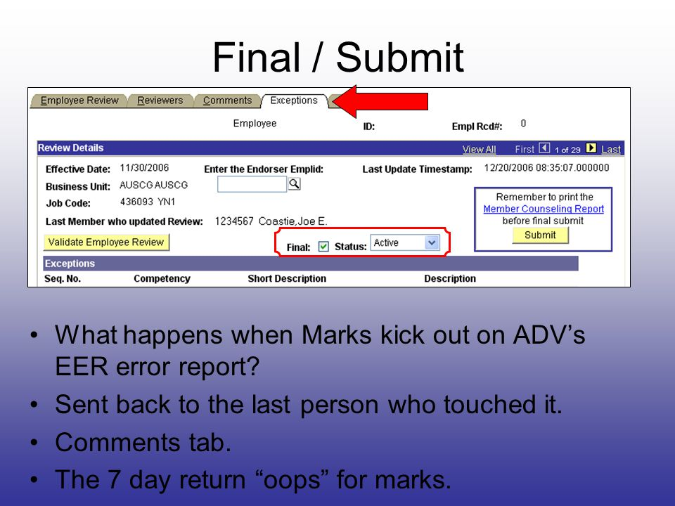Final / Submit What happens when Marks kick out on ADV's EER error report Sent back to the last person who touched it.