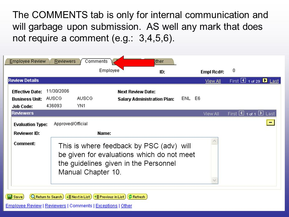 The COMMENTS tab is only for internal communication and will garbage upon submission. AS well any mark that does not require a comment (e.g.: 3,4,5,6).