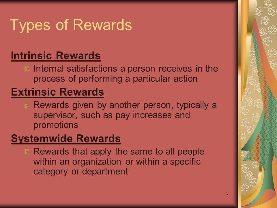 Types of Rewards Intrinsic Rewards Extrinsic Rewards