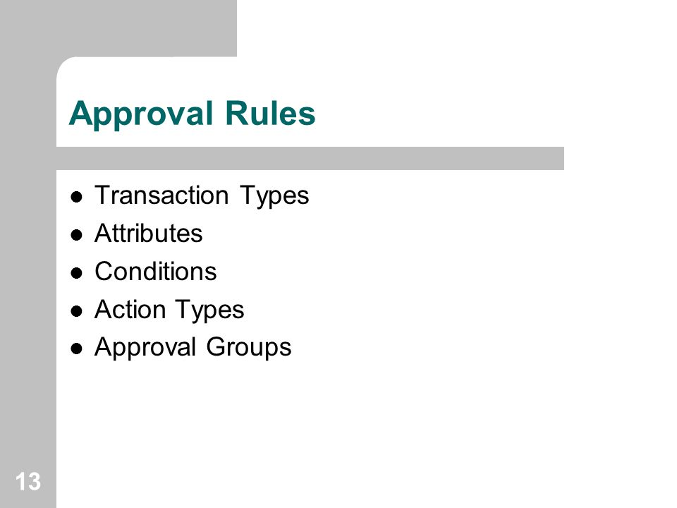 Approval Rules Transaction Types Attributes Conditions Action Types