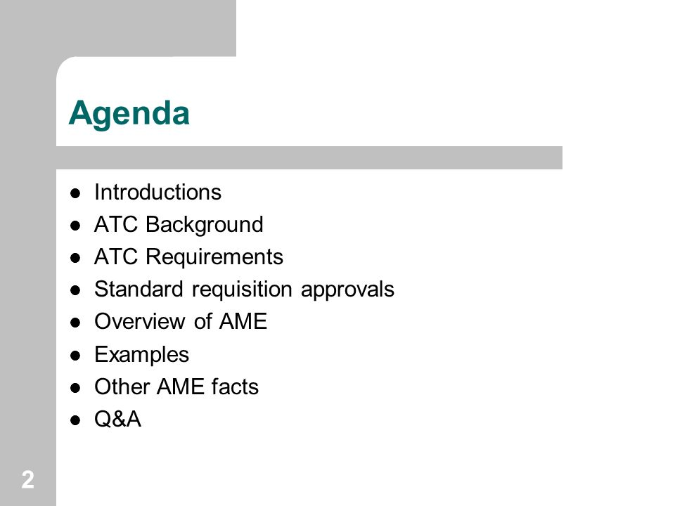 Agenda Introductions ATC Background ATC Requirements