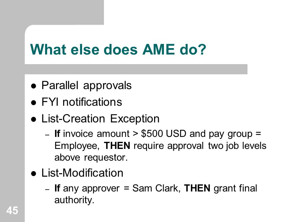 What else does AME do Parallel approvals FYI notifications