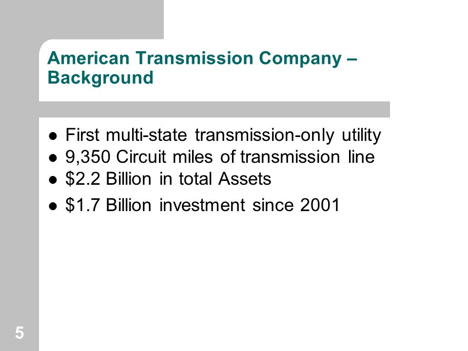 American Transmission Company –Background