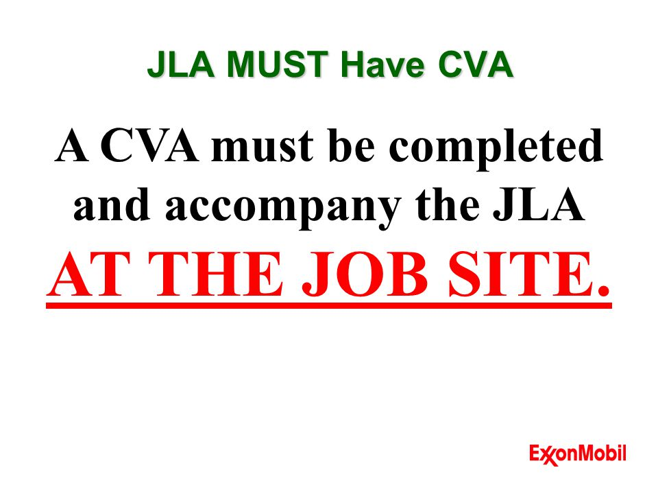 A CVA must be completed and accompany the JLA