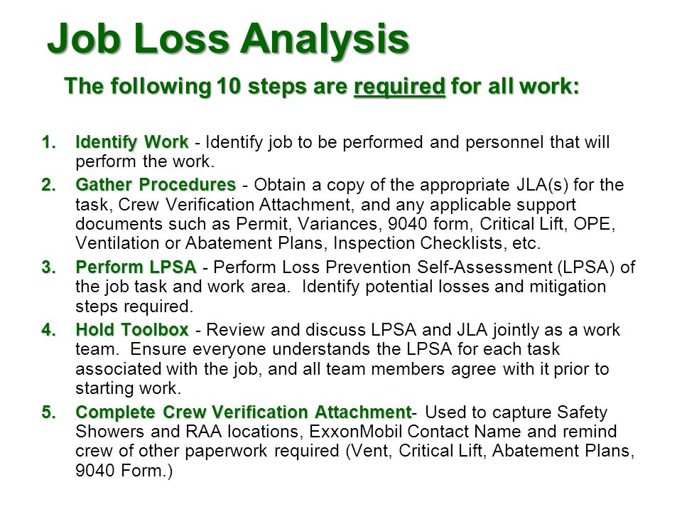 Job Loss Analysis The following 10 steps are required for all work: