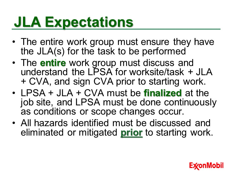 JLA Expectations The entire work group must ensure they have the JLA(s) for the task to be performed.