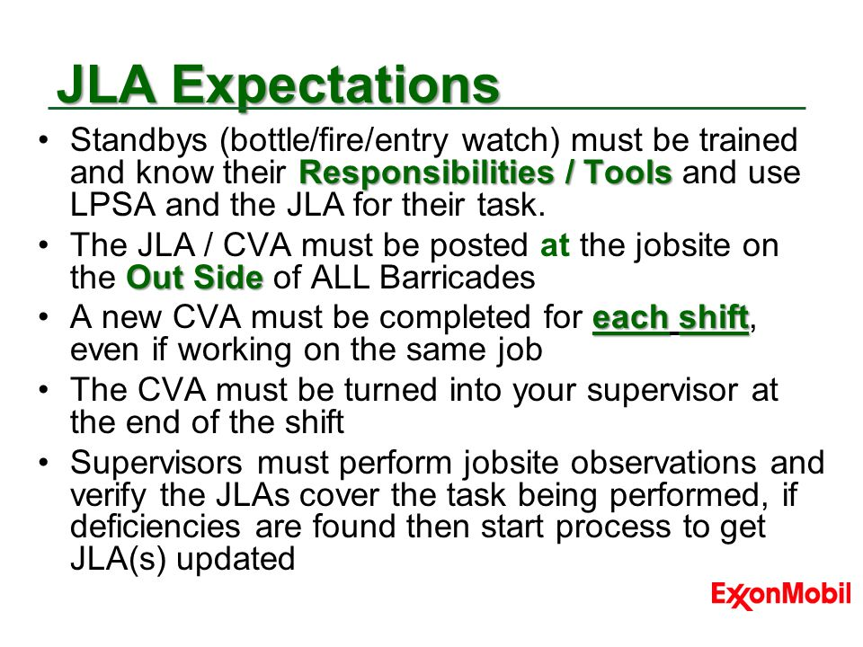 JLA Expectations Standbys (bottle/fire/entry watch) must be trained and know their Responsibilities / Tools and use LPSA and the JLA for their task.
