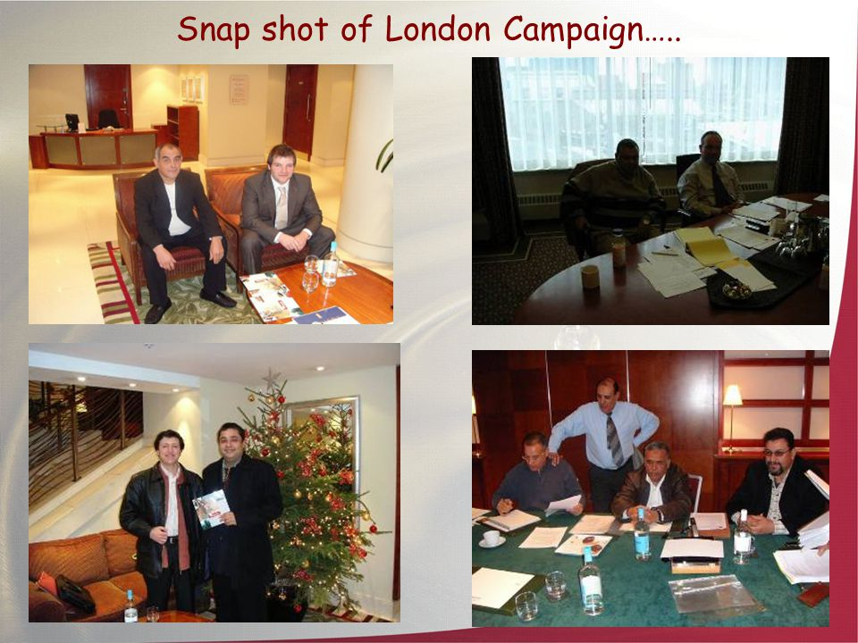 Snap shot of London Campaign…..