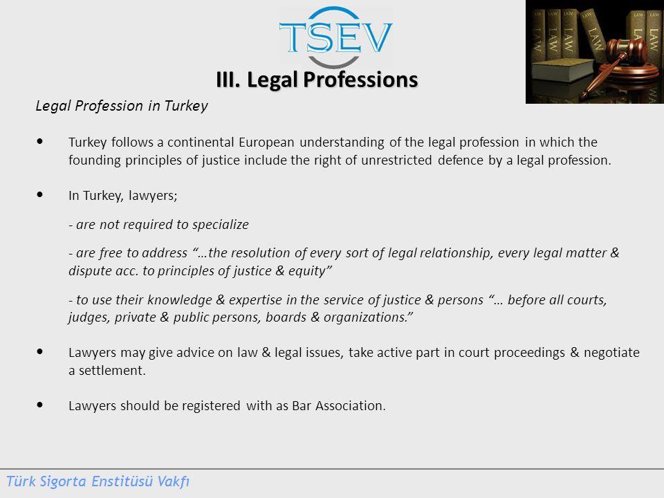 III. Legal Professions Legal Profession in Turkey