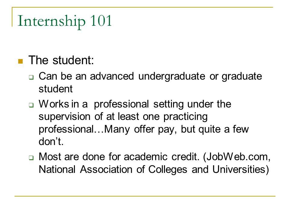 Internship 101 The student: