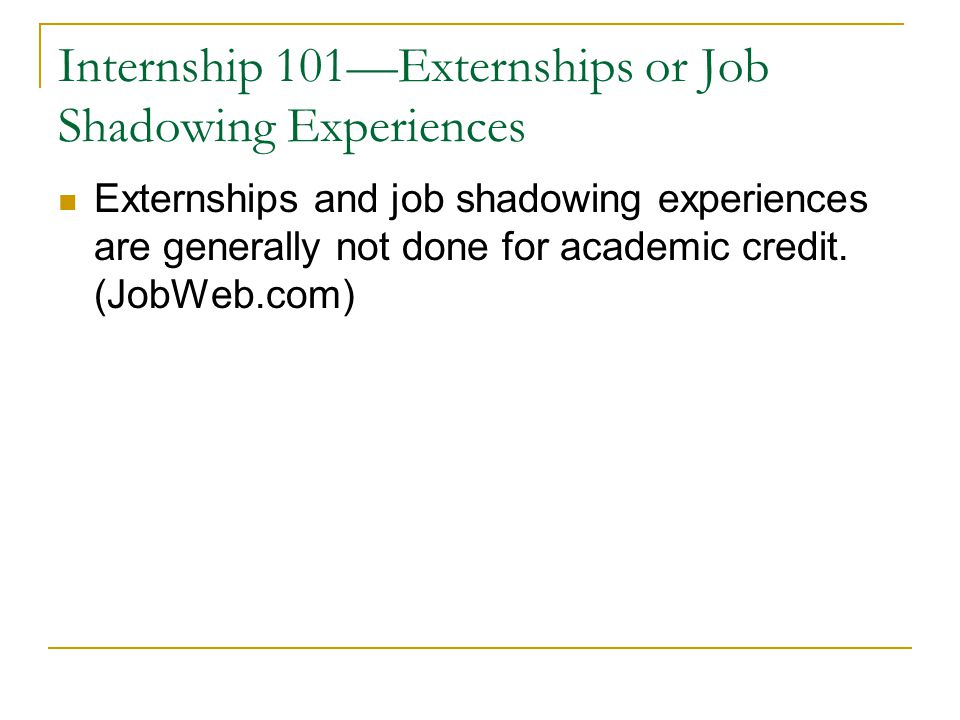 Internship 101—Externships or Job Shadowing Experiences