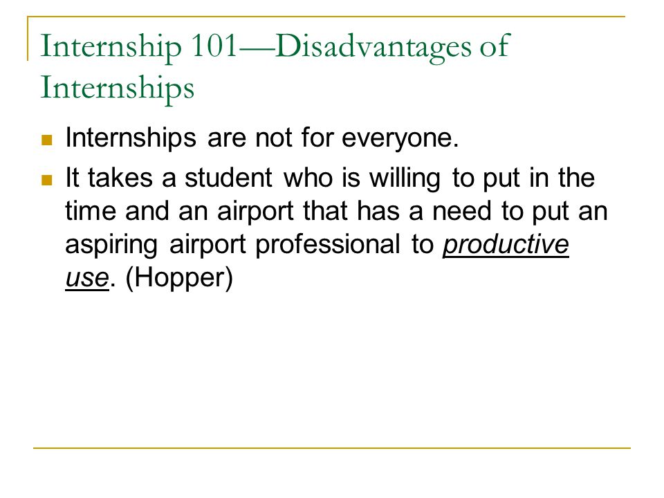 Internship 101—Disadvantages of Internships