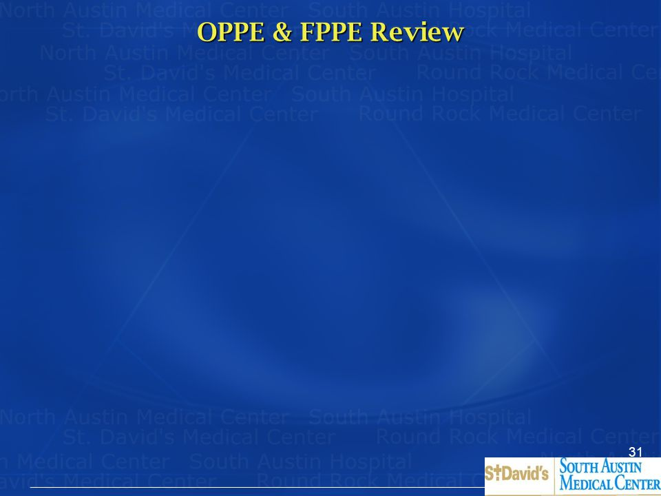 OPPE & FPPE Review There are two key committees involved in medical staff governance.