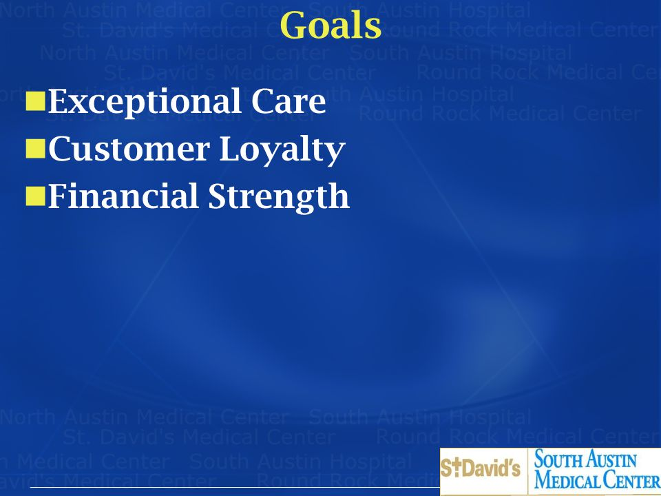 Goals Exceptional Care Customer Loyalty Financial Strength