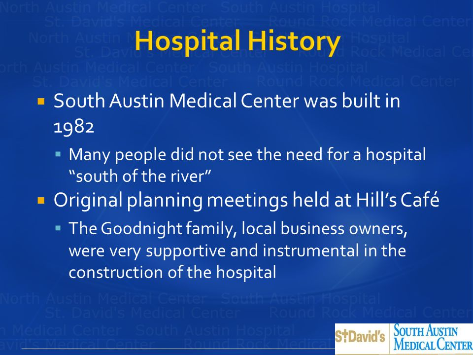 South Austin Medical Center was built in 1982