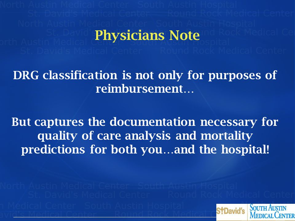 DRG classification is not only for purposes of reimbursement…