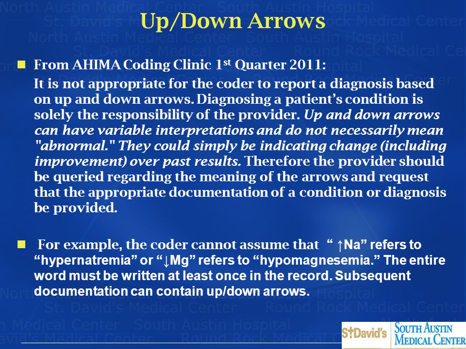 Up/Down Arrows From AHIMA Coding Clinic 1st Quarter 2011: