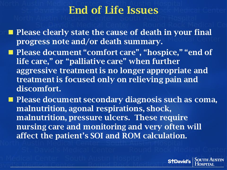 End of Life Issues Please clearly state the cause of death in your final progress note and/or death summary.