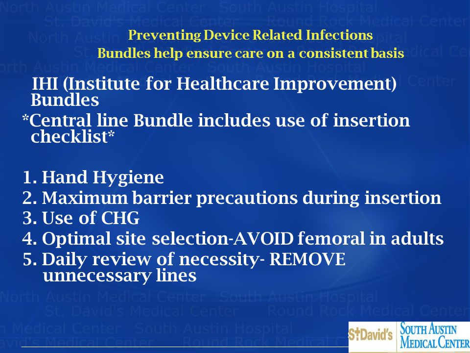 Preventing Device Related Infections Bundles help ensure care on a consistent basis