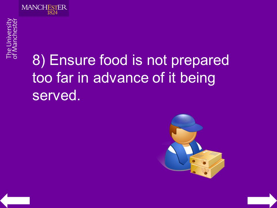 8) Ensure food is not prepared too far in advance of it being served.