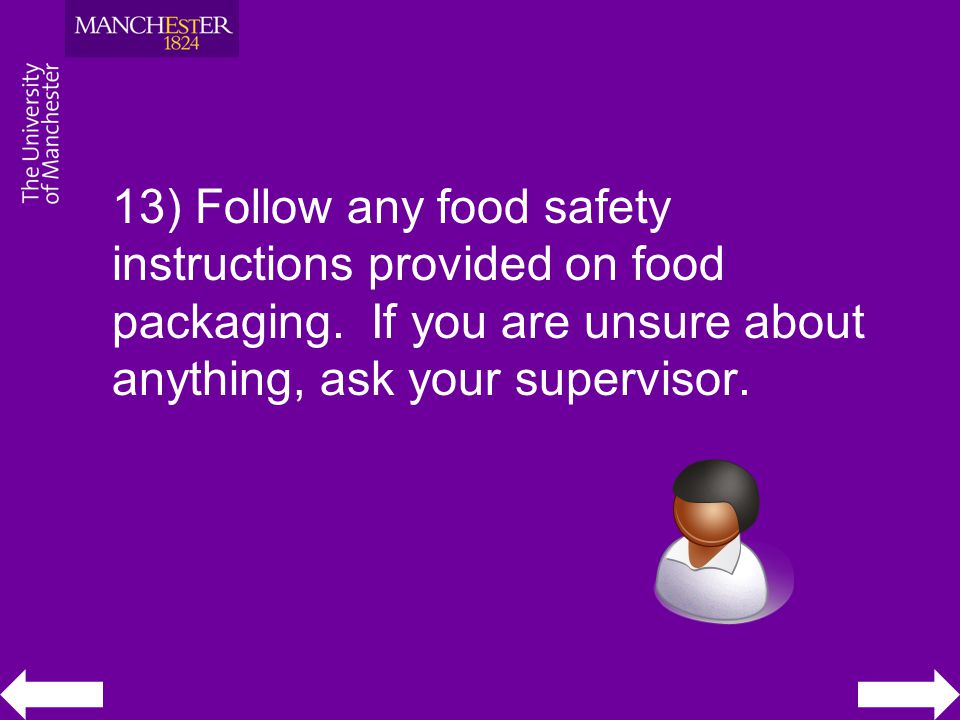 13) Follow any food safety instructions provided on food packaging