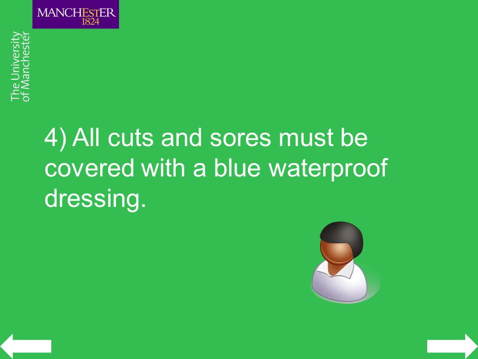4) All cuts and sores must be covered with a blue waterproof dressing.