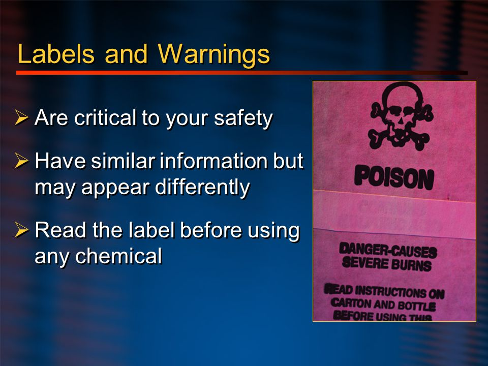 Labels and Warnings Are critical to your safety