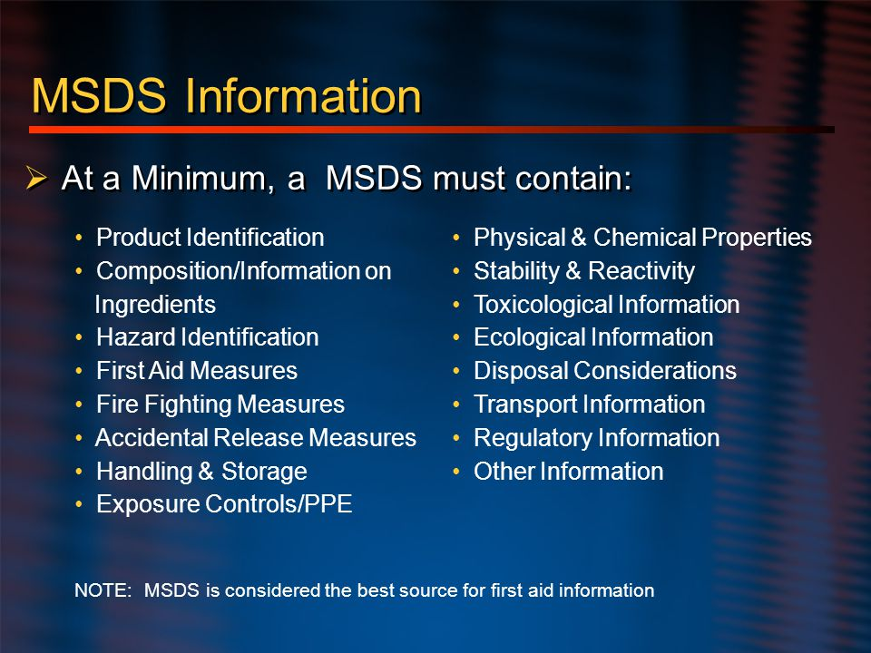 MSDS Information At a Minimum, a MSDS must contain:
