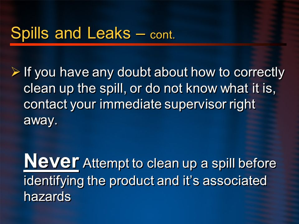 Hazard Communication Spills and Leaks – cont.