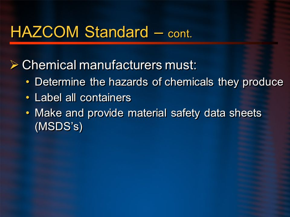 HAZCOM Standard – cont. Chemical manufacturers must: