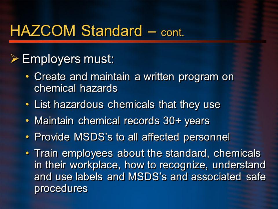 HAZCOM Standard – cont. Employers must: