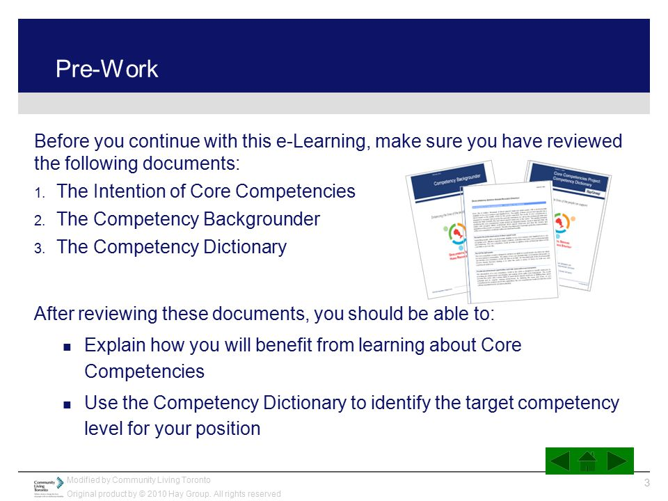 Pre-Work Before you continue with this e-Learning, make sure you have reviewed the following documents: