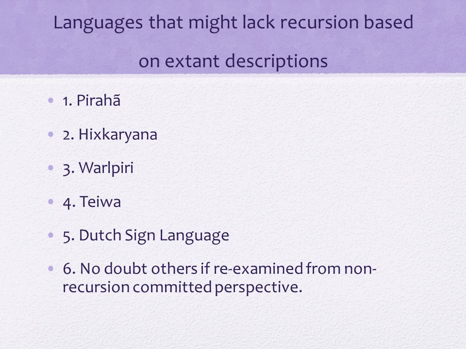 Languages that might lack recursion based on extant descriptions