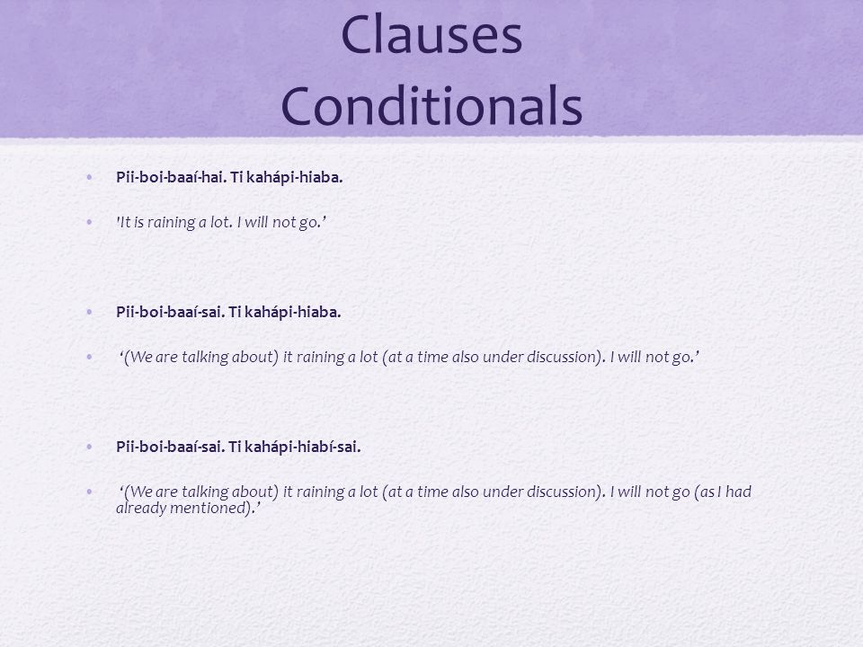 Pirahã (Hiaiitíihí): Adjunct Clauses Conditionals